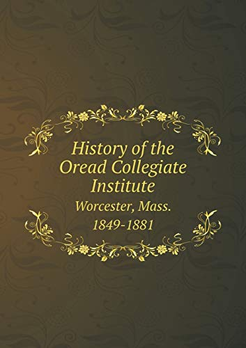 History of the Oread Collegiate Institute Worcester,: Martha Burt Wright