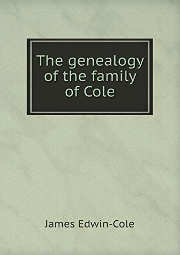 9785518825758: The genealogy of the family of Cole