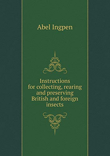 9785518827141: Instructions for collecting, rearing and preserving British and foreign insects