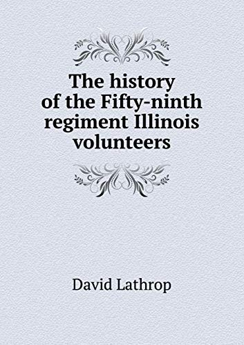 9785518827226: The history of the Fifty-ninth regiment Illinois volunteers