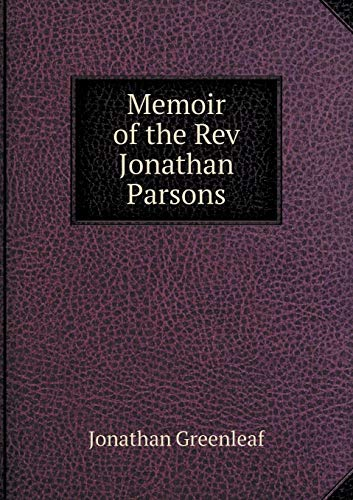 Memoir of the Rev Jonathan Parsons (Paperback): Greenleaf Jonathan