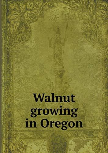 9785518830981: Walnut growing in Oregon