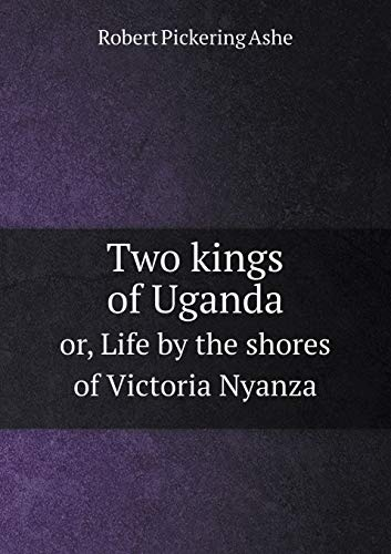 9785518832541: Two Kings of Uganda Or, Life by the Shores of Victoria Nyanza