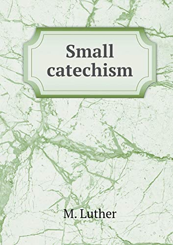 9785518835931: Small catechism