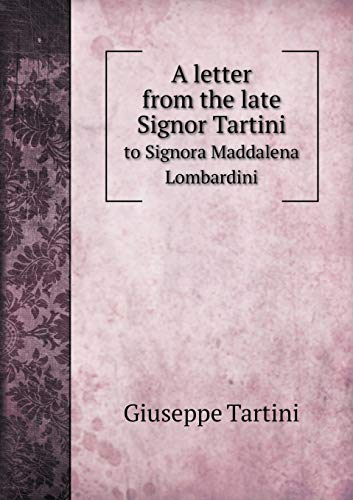 9785518836686: A letter from the late Signor Tartini to Signora Maddalena Lombardini