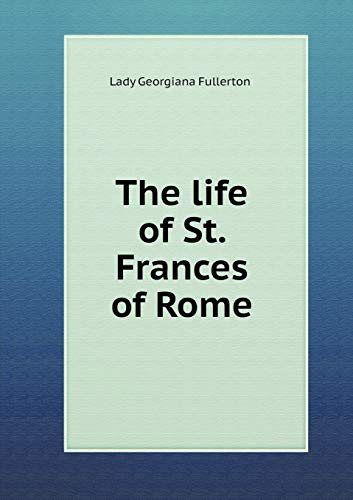 9785518837942: The life of St. Frances of Rome