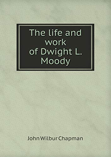 9785518838673: The life and work of Dwight L. Moody