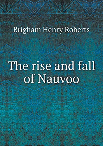 9785518841628: The rise and fall of Nauvoo