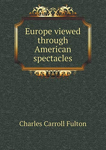 9785518843066: Europe viewed through American spectacles
