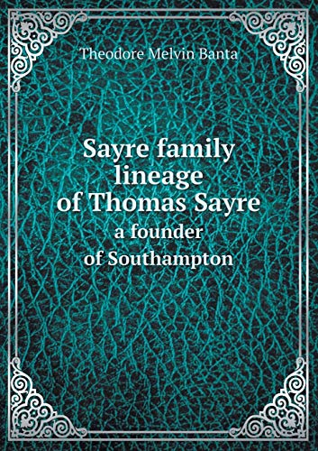 9785518845480: Sayre family lineage of Thomas Sayre a founder of Southampton