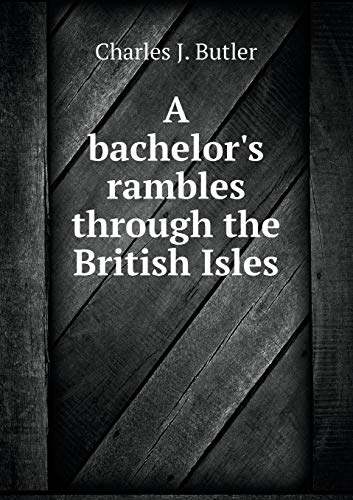 9785518845916: A Bachelor's Rambles Through the British Isles