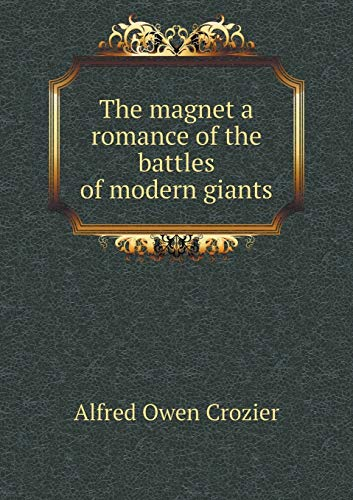 9785518847446: The magnet a romance of the battles of modern giants