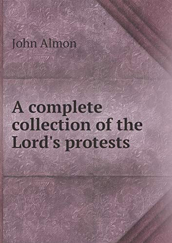 9785518855786: A Complete Collection of the Lord's Protests