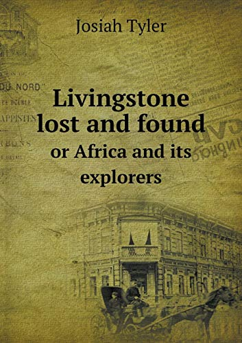 9785518856189: Livingstone lost and found or Africa and its explorers