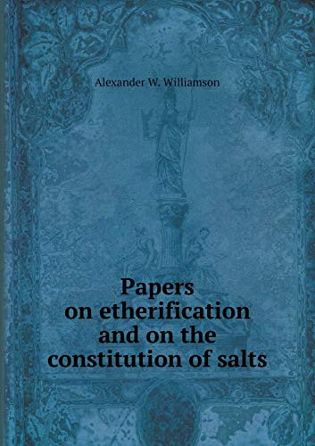 9785518856271: Papers on etherification and on the constitution of salts