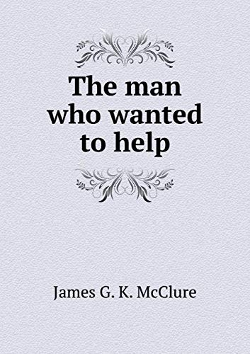 9785518871489: The man who wanted to help