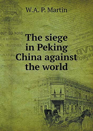 9785518873124: The siege in Peking China against the world