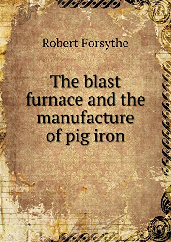 9785518874183: The blast furnace and the manufacture of pig iron