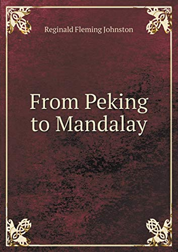 9785518874527: From Peking to Mandalay
