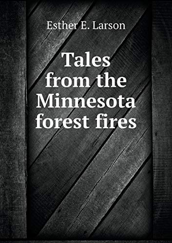 9785518874572: Tales from the Minnesota forest fires