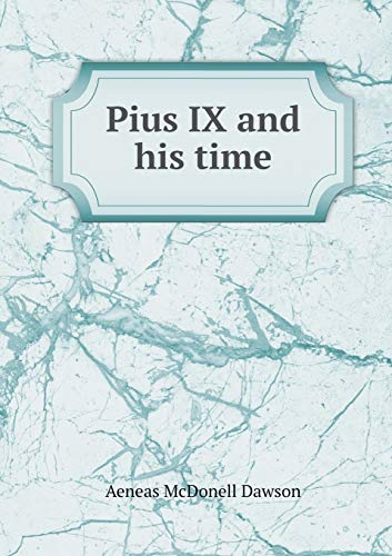 9785518875968: Pius IX and his time