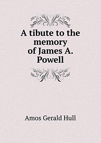9785518879744: A tibute to the memory of James A. Powell