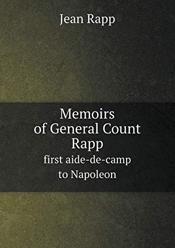 9785518883635: Memoirs of General Count Rapp first aide-de-camp to Napoleon