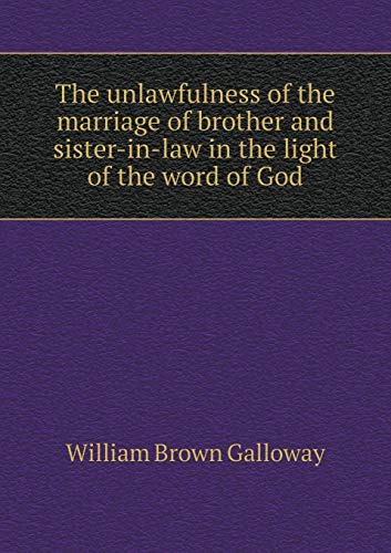 9785518891715: The unlawfulness of the marriage of brother and sister-in-law in the light of the word of God