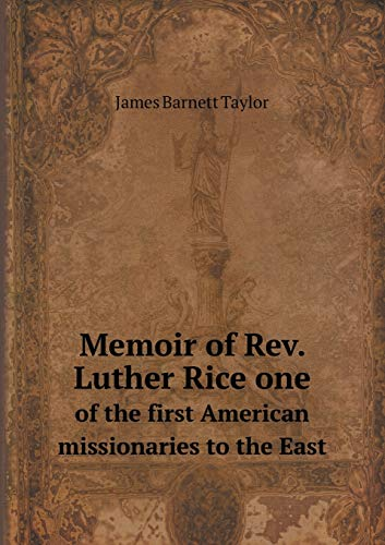 9785518898530: Memoir of Rev. Luther Rice one of the first American missionaries to the East
