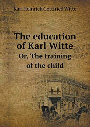 9785518901421: The education of Karl Witte Or, The training of the child