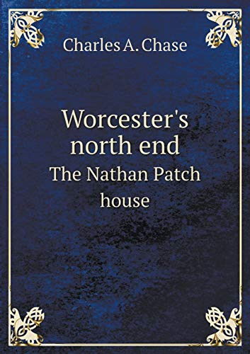 9785518909076: Worcester's north end The Nathan Patch house
