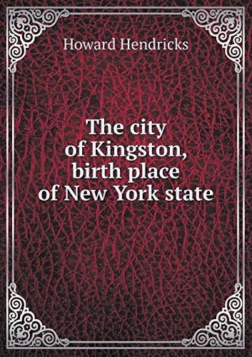 9785518909786: The city of Kingston, birth place of New York state
