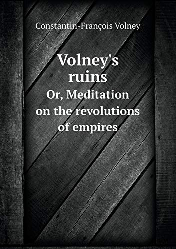 9785518910195: Volney's Ruins Or, Meditation on the Revolutions of Empires