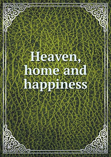 9785518910256: Heaven, home and happiness