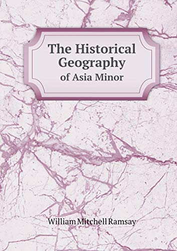 9785518911741: The Historical Geography of Asia Minor