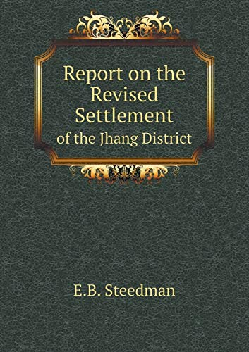 Report on the Revised Settlement: of the: Steedman E.B.