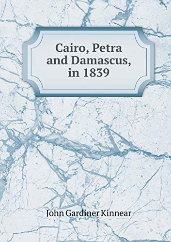 9785518920033: Cairo, Petra and Damascus, in 1839