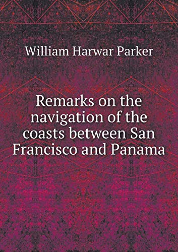 9785518920552: Remarks on the navigation of the coasts between San Francisco and Panama