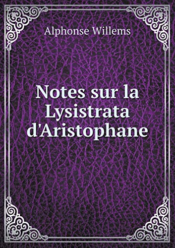 Notes Sur La Lysistrata DAristophane: Alphonse Willems