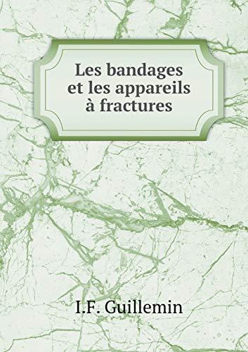 9785518928046: Les Bandages Et Les Appareils a Fractures