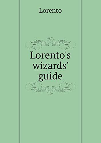 Lorento s wizards guide (Paperback): Lorento