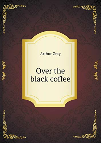 9785518931459: Over the black coffee