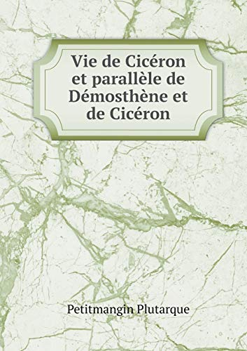 9785518935365: Vie de Cicéron et parallèle de Démosthène et de Cicéron (French Edition)
