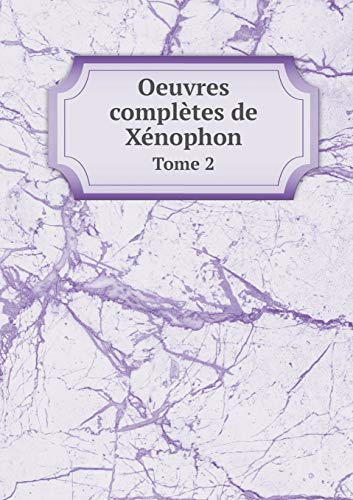 9785518937505: Oeuvres Completes de Xenophon Tome 2