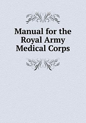 Manual for the Royal Army Medical Corps: Great Britain War
