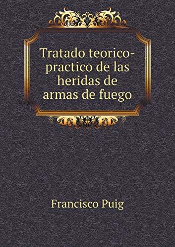 9785518944541: Tratado teorico-practico de las heridas de armas de fuego (Spanish Edition)