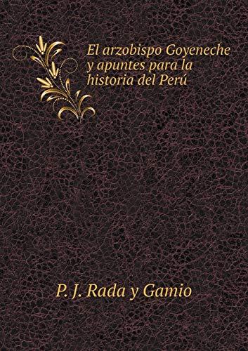9785518951136: El arzobispo Goyeneche y apuntes para la historia del Perú (Spanish Edition)