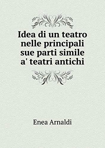 9785518952980: Idea Di Un Teatro Nelle Principali Sue Parti Simile A' Teatri Antichi