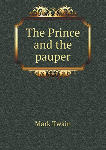 9785518955370: The Prince and the pauper. A tale for young people of all ages