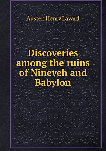 9785518957633: Discoveries among the ruins of Nineveh and Babylon